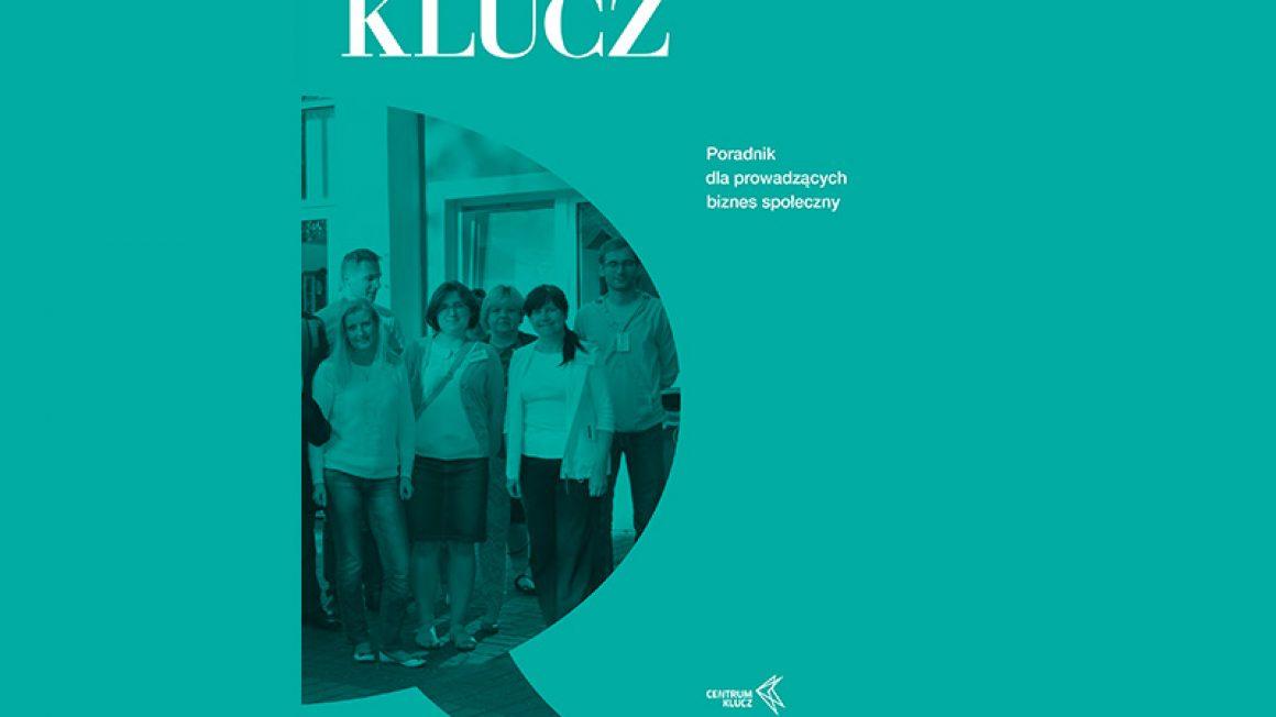 Centrum KLUCZ - Poradnik dla prowadzących biznes społeczny