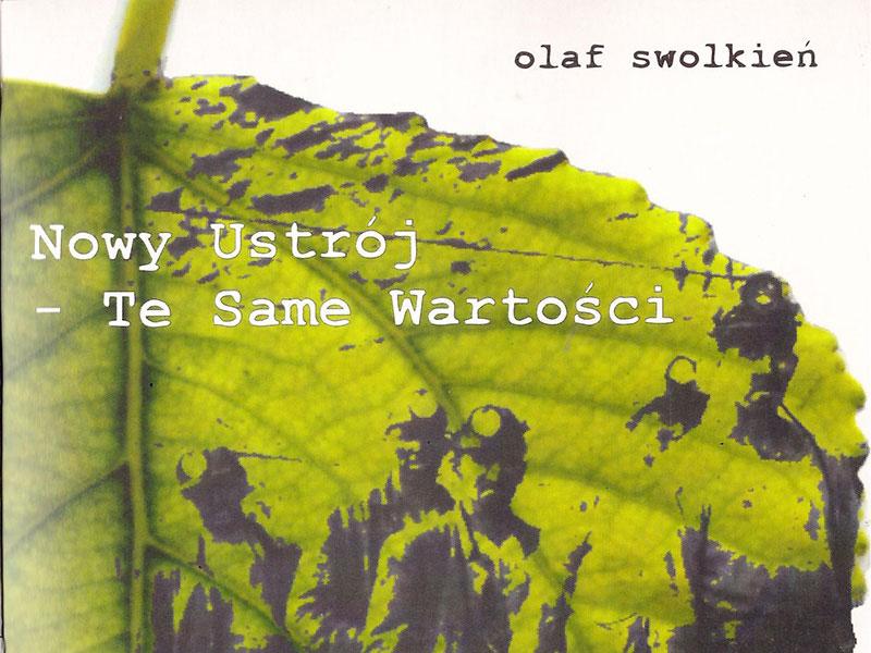 Olaf Swolkień - Nowy Ustrój - Te Same Wartości