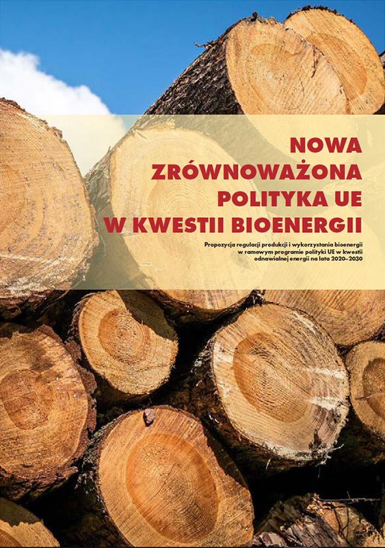 Nowa zrównoważona polityka UE wkwestii bioenergii – okładka