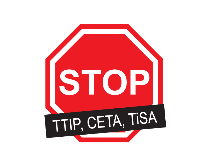 Stop CETA, Stop TTIP, Stop TiSA