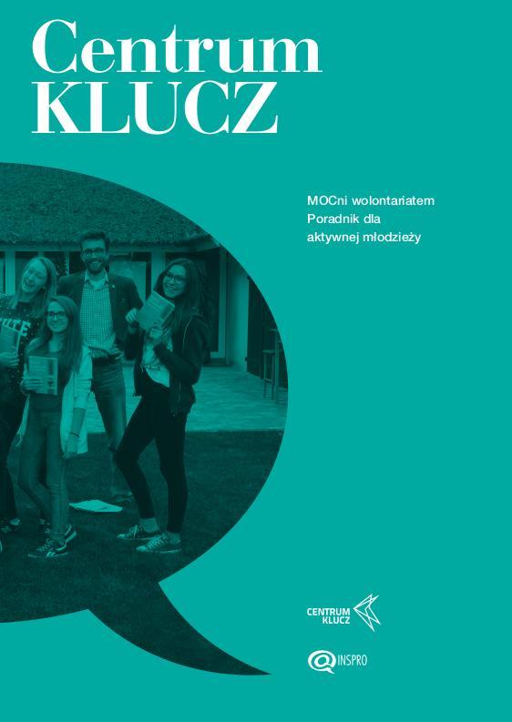 Centrum KLUCZ – MOCni wolontariatem, poradnik dla aktywnej młodzieży – okładka