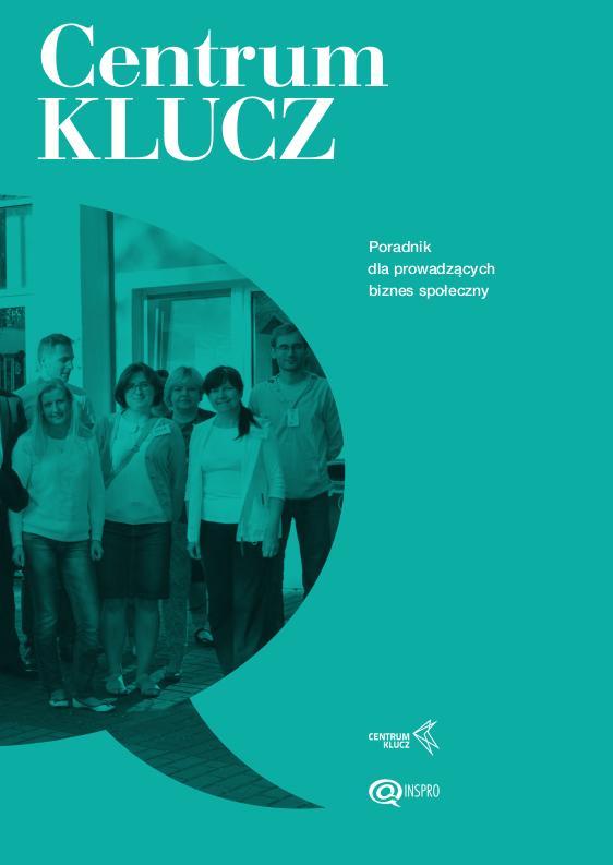 Centrum KLUCZ – poradnik dla prowadzących biznes społeczny – okładka