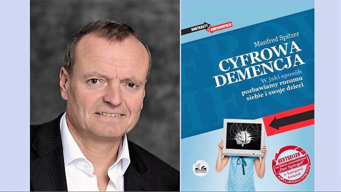 Spitzer, Cyfrowa demencja fot. źródło Wydawnictwo Dobra Literatura